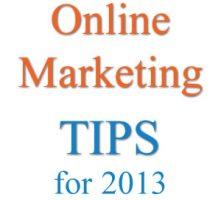 Online Marketing Tips 2013