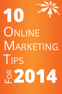 10 Online Marketing Tips For 2014
