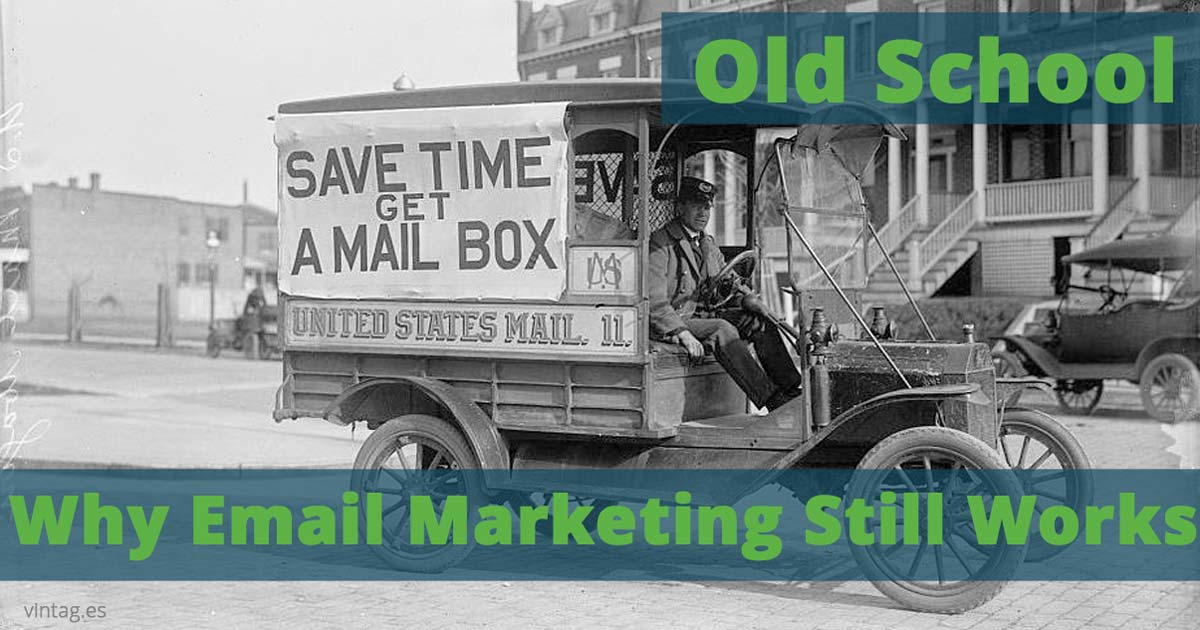 Why email marketing still works